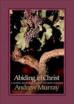 Abiding in Christ af Andrew Murray