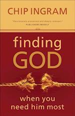 Finding God When You Need Him Most af Chip Ingram