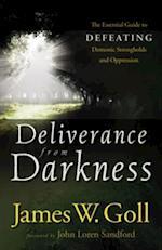 Deliverance from Darkness af James W Goll