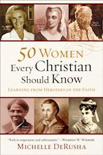 50 Women Every Christian Should Know af Michelle Derusha