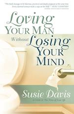 Loving Your Man Without Losing Your Mind af Susie Davis