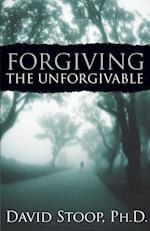 Forgiving the Unforgivable af David Stoop