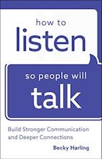 How to Listen So People Will Talk