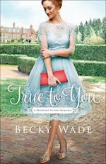 True to You (A Bradford Sisters Romance Book #1) (A Bradford Sisters Romance)