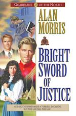 Bright Sword of Justice (Guardians of the North Book #3) af Alan Morris