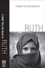 Walk Thru the Book of Ruth (Walk Thru the Bible Discussion Guides) (Walk Thru the Bible Discussion Guides)