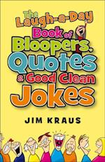Laugh-a-Day Book of Bloopers, Quotes & Good Clean Jokes