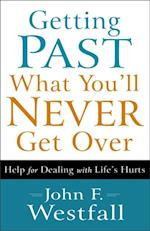 Getting Past What You'll Never Get Over af John F. Westfall