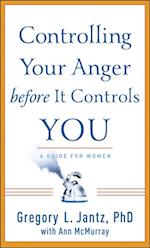 Controlling Your Anger before It Controls You af Ann McMurray