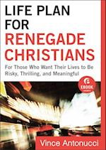Life Plan for Renegade Christians (Ebook Shorts) af Vince Antonucci