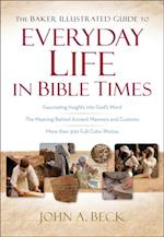 Baker Illustrated Guide to Everyday Life in Bible Times af John A Beck