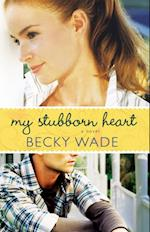My Stubborn Heart af Becky Wade