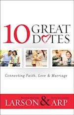 10 Great Dates: Connecting Faith, Love & Marriage af David Arp