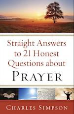 Straight Answers to 21 Honest Questions about Prayer af Charles Simpson