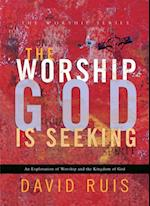 Worship God Is Seeking (The Worship Series) (The Worship Series)