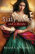 Sixty Acres and a Bride (Ladies of Caldwell County Book #1) af Regina Jennings