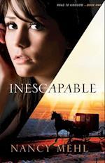 Inescapable (Road to Kingdom Book #1) af Nancy Mehl