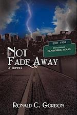 Not Fade Away af Ronald Gordon