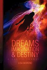 Dreams Imagination and Destiny af Lisa Moreno