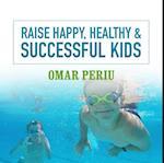 Raise Happy, Healthy & Successful Kids