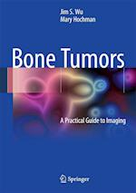 Bone Tumors : A Practical Guide to Imaging