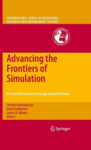 Advancing the Frontiers of Simulation : A Festschrift in Honor of George Samuel Fishman