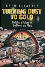 Turning Dust to Gold (Springer Praxis Books)