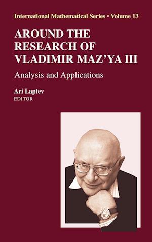 Around the Research of Vladimir Maz'ya III : Analysis and Applications