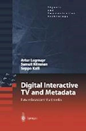 Digital Interactive TV and Metadata: Future Broadcast Multimedia