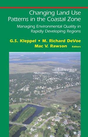 Changing Land Use Patterns in the Coastal Zone: Managing Environmental Quality in Rapidly Developing Regions