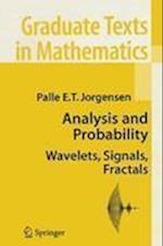 Analysis and Probability : Wavelets, Signals, Fractals af Palle E. T. Jorgensen