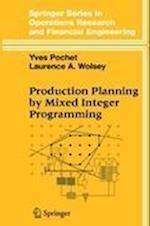 Production Planning by Mixed Integer Programming (Springer Series in Operations Research and Financial Engineering)