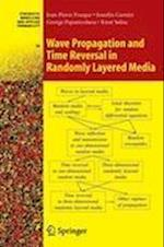 Wave Propagation and Time Reversal in Randomly Layered Media af Jean pierre Fouque, J Garnier, George Papanicolaou