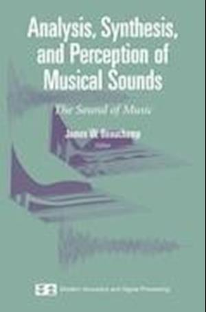 Analysis, Synthesis, and Perception of Musical Sounds : The Sound of Music