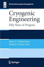 Cryogenic Engineering : Fifty Years of Progress