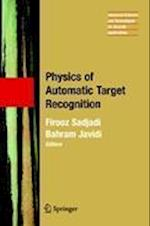 Physics of Automatic Target Recognition (Advanced Sciences And Technologies for Security Applications, nr. 3)