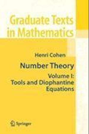 Number Theory : Volume I: Tools and Diophantine Equations