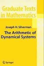 The Arithmetic of Dynamical Systems (GRADUATE TEXTS IN MATHEMATICS, nr. 241)