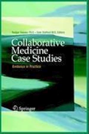 Collaborative Medicine Case Studies : Evidence in Practice