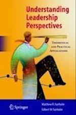 Understanding Leadership Perspectives : Theoretical and Practical Approaches af Matthew R. Fairholm, Gilbert W. Fairholm