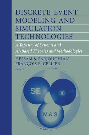 Discrete Event Modeling and Simulation Technologies: A Tapestry of Systems and AI-Based Theories and Methodologies