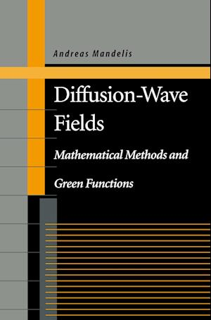 Diffusion-Wave Fields : Mathematical Methods and Green Functions