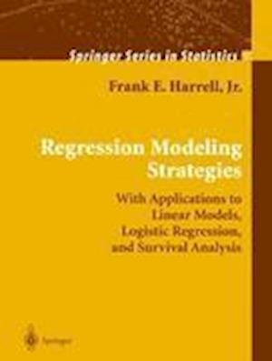 Regression Modeling Strategies : With Applications to Linear Models, Logistic Regression, and Survival Analysis