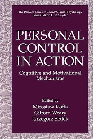 Personal Control in Action : Cognitive and Motivational Mechanisms
