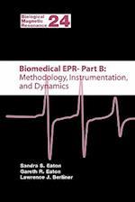 Biomedical EPR - Part B: Methodology, Instrumentation, and Dynamics (BIOLOGICAL MAGNETIC RESONANCE, nr. 24)