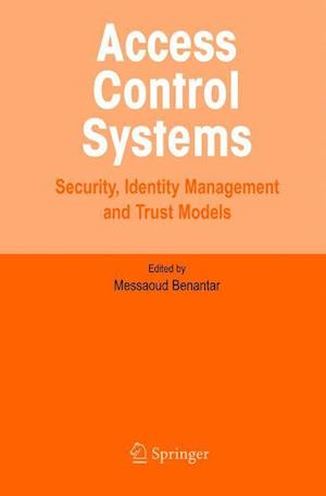 Access Control Systems : Security, Identity Management and Trust Models