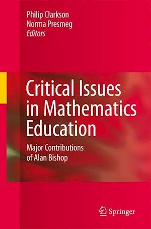 Critical Issues in Mathematics Education : Major Contributions of Alan Bishop