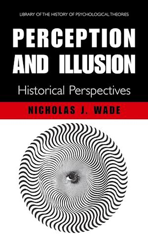Perception and Illusion: Historical Perspectives