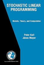 Stochastic Linear Programming (INTERNATIONAL SERIES IN OPERATIONS RESEARCH & MANAGEMENT SCIENCE, nr. 80)