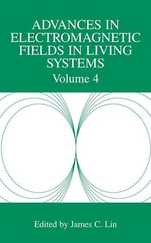 Advances in Electromagnetic Fields in Living Systems : Volume 4